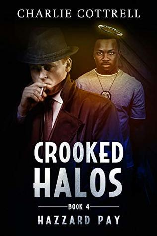 [PDF] [EPUB] Crooked Halos (Hazzard Pay Book 4) Download by Charlie Cottrell