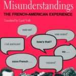 [PDF] [EPUB] Cultural Misunderstandings: The French-American Experience Download