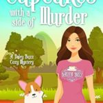 [PDF] [EPUB] Cupcakes with a Side of Murder (Daley Buzz Cozy Mystery, #10) Download