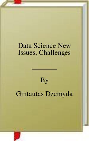 [PDF] [EPUB] Data Science New Issues, Challenges Download by Gintautas Dzemyda