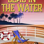 [PDF] [EPUB] Dead in the Water (Caribbean Cruise Cozy Mystery Book 2) Download