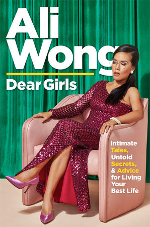 [PDF] [EPUB] Dear Girls: Intimate Tales, Untold Secrets, and Advice for Living Your Best Life Download by Ali Wong