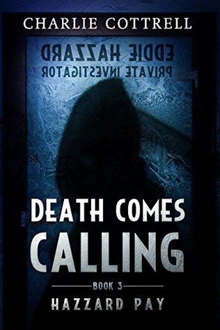 [PDF] [EPUB] Death Comes Calling (Hazzard Pay Book 3) Download by Charlie Cottrell