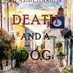 [PDF] [EPUB] Death and a Dog (A Lacey Doyle Cozy Mystery—Book 2) Download