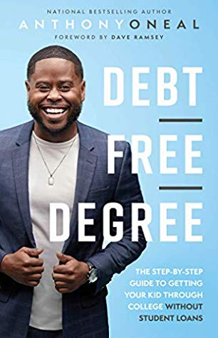 [PDF] [EPUB] Debt-Free Degree: The Step-by-Step Guide to Getting Your Kid Through College Without Student Loans Download by Anthony Oneal