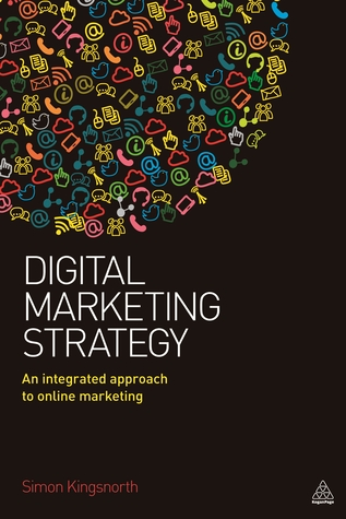[PDF] [EPUB] Digital Marketing Strategy: An Integrated Approach to Online Marketing Download by Simon Kingsnorth