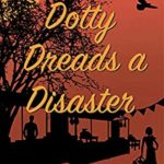 [PDF] [EPUB] Dotty Dreads a Disaster (Dotty Drinkwater Mystery Series Book 2) Download
