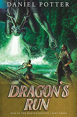 [PDF] [EPUB] Dragon's Run (Rise of the Horned Serpent. #3) Download by Daniel  Potter