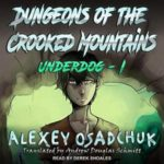 [PDF] [EPUB] Dungeons of the Crooked Mountains (Underdog, #1) Download