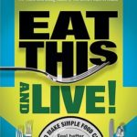 [PDF] [EPUB] Eat This And Live: Simple Food Choices that Can Help You Feel Better, Look Younger, and Live Longer! Download