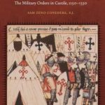 [PDF] [EPUB] Ecclesiastical Knights: The Military Orders in Castile, 1150-1330 Download