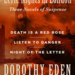 [PDF] [EPUB] Eerie Nights in London: Death Is a Red Rose, Listen to Danger, and Night of the Letter Download