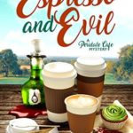 [PDF] [EPUB] Espresso and Evil (Peridale Cafe Mystery #6) Download
