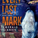 [PDF] [EPUB] Every Last Mark (Avery Hart Trilogy, #3) Download