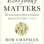 [PDF] [EPUB] Everybody Matters: The Extraordinary Power of Caring for Your People Like Family Download