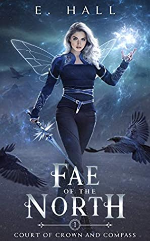 [PDF] [EPUB] Fae of the North (Court of Crown and Compass, #1) Download by E. Hall
