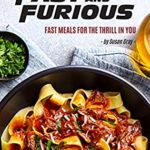 [PDF] [EPUB] Fast and Furious: Fast Meals for The Thrill in You Download