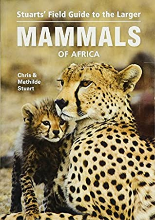 [PDF] [EPUB] Field Guide to the Larger Mammals of Africa Download by Chris Stuart