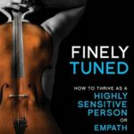 [PDF] [EPUB] Finely Tuned: How To Thrive As A Highly Sensitive Person or Empath Download