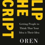 [PDF] [EPUB] Flip the Script: Getting People to Think Your Idea Is Their Idea Download