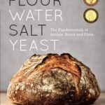 [PDF] [EPUB] Flour Water Salt Yeast: The Fundamentals of Artisan Bread and Pizza Download