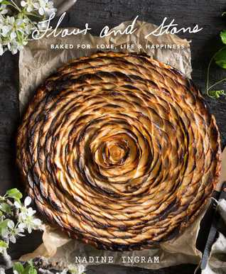[PDF] [EPUB] Flour and Stone: Baked for Love, Life and Happiness Download by Nadine Ingram