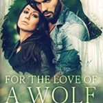 [PDF] [EPUB] For the Love of a Wolf Download