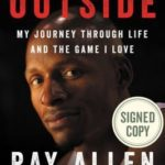 [PDF] [EPUB] From the Outside AUTOGRAPHED by Ray Allen (SIGNED EDITION) Available for Shipping March 27th Download