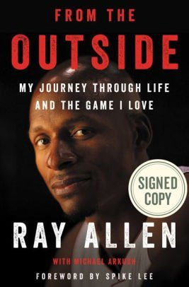 [PDF] [EPUB] From the Outside AUTOGRAPHED by Ray Allen (SIGNED EDITION) Available for Shipping March 27th Download by Ray Allen
