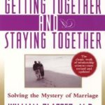 [PDF] [EPUB] Getting Together and Staying Together: Solving the Mystery of Marriage Download