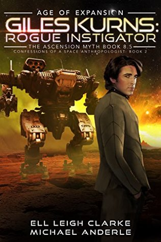 [PDF] [EPUB] Giles Kurns: Rogue Instigator: Age Of Expansion - A Kurtherian Gambit Series (Confessions Of A Space Anthropologist, #2) Download by Ell Leigh Clarke