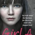 [PDF] [EPUB] Girl A: The truth about the Rochdale sex ring by the victim who stopped them Download