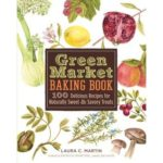 [PDF] [EPUB] Green Market Baking Book: 100 Delicious Recipes for Naturally Sweet Savory Treats Download