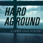 [PDF] [EPUB] Hard Aground: A Lewis Cole Mystery Download