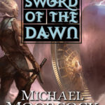 [PDF] [EPUB] Hawkmoon: The Sword of the Dawn: The Sword of the Dawn Download