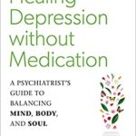 [PDF] [EPUB] Healing Depression without Medication: A Psychiatrist's Guide to Balancing Mind, Body, and Soul Download