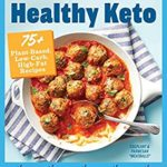 [PDF] [EPUB] Healthy Keto: Prevention Healing Kitchen: 75+ Plant-Based, Low-Carb, High-Fat Recipes Download