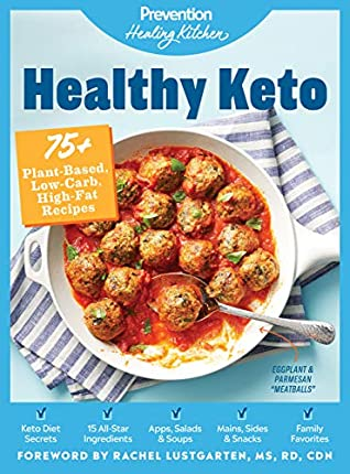 [PDF] [EPUB] Healthy Keto: Prevention Healing Kitchen: 75+ Plant-Based, Low-Carb, High-Fat Recipes Download by Prevention