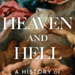 [PDF] [EPUB] Heaven and Hell: A History of the Afterlife Download