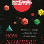 [PDF] [EPUB] How Numbers Work: Discover the Strange and Beautiful World of Mathematics (New Scientist Instant Expert) Download