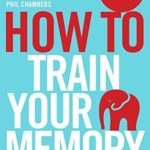 [PDF] [EPUB] How To Train Your Memory (How To: Academy Book 7) Download