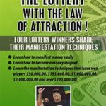 [PDF] [EPUB] How To Win The Lottery With The Law Of Attraction: Four Lottery Winners Share Their Manifestation Techniques (Manifest Your Millions! Book 2) Download
