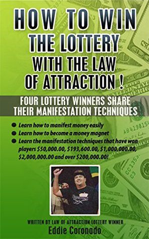 [PDF] [EPUB] How To Win The Lottery With The Law Of Attraction: Four Lottery Winners Share Their Manifestation Techniques (Manifest Your Millions! Book 2) Download by Eddie Coronado