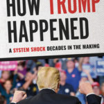 [PDF] [EPUB] How Trump Happened: A System Shock Decades in the Making Download