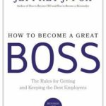 [PDF] [EPUB] How to Become a Great Boss: The Rules for Getting and Keeping the Best Employees Download