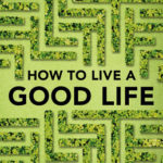 [PDF] [EPUB] How to Live a Good Life: A Guide to Choosing Your Personal Philosophy Download