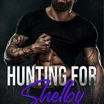 [PDF] [EPUB] Hunting For Shelby (Alpha Recovery, #2) Download