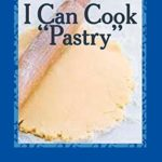 [PDF] [EPUB] I Can Cook Pastry (My Children's Cook Book, #1) Download