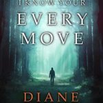[PDF] [EPUB] I Know Your Every Move (Sophie Brown, #1) Download
