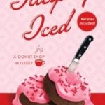 [PDF] [EPUB] Illegally Iced (Donut Shop Mystery, #9) Download